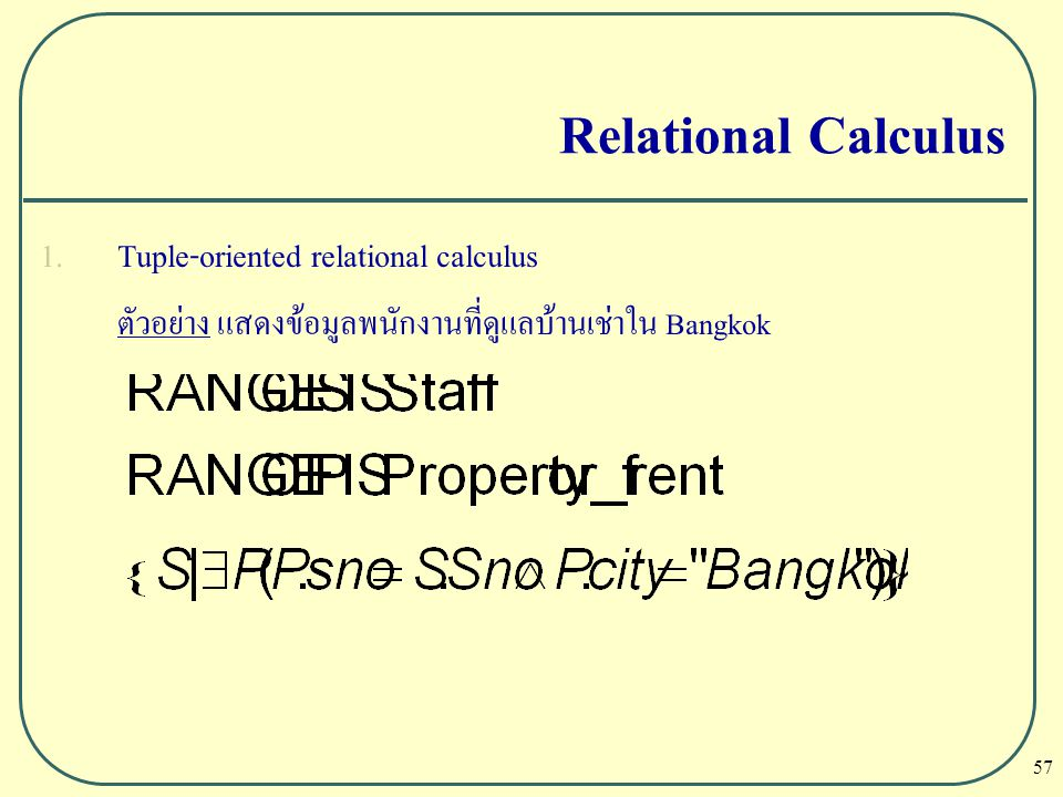 Relational Calculus Tuple-oriented relational calculus