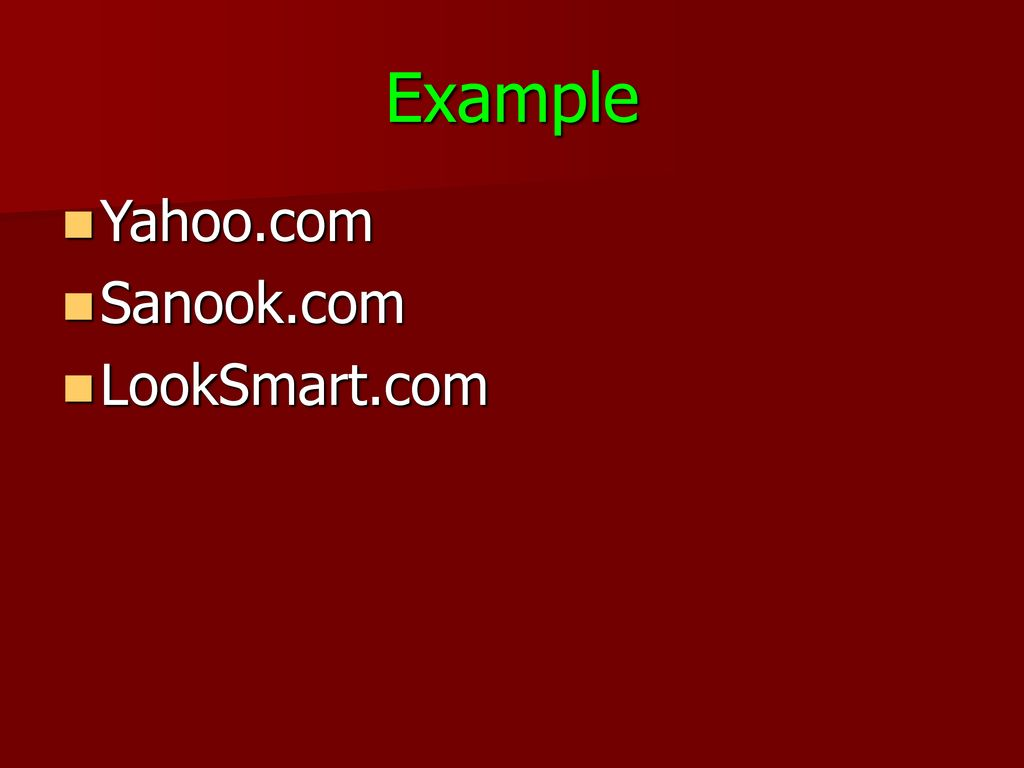 Example Yahoo.com Sanook.com LookSmart.com