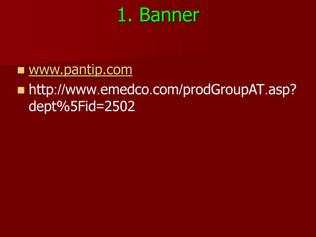 1. Banner www.pantip.com http://www.emedco.com/prodGroupAT.asp dept%5Fid=2502
