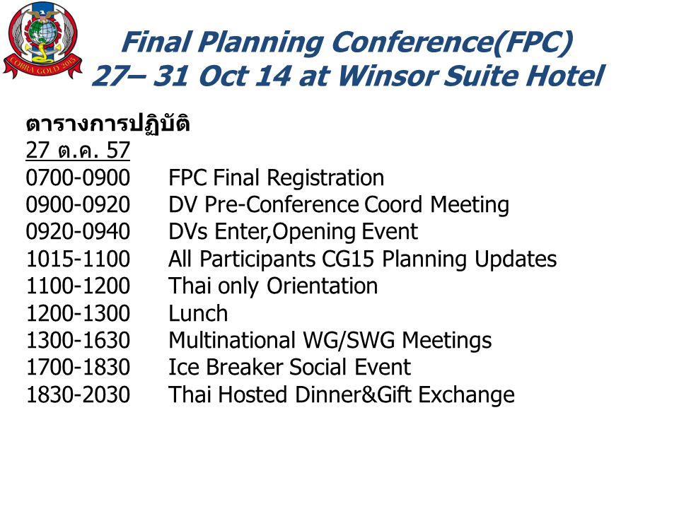 Final Planning Conference(FPC) 27– 31 Oct 14 at Winsor Suite Hotel