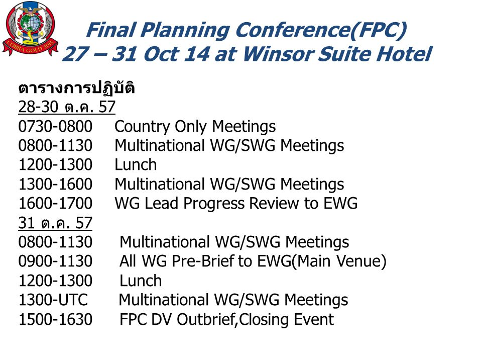 Final Planning Conference(FPC) 27 – 31 Oct 14 at Winsor Suite Hotel