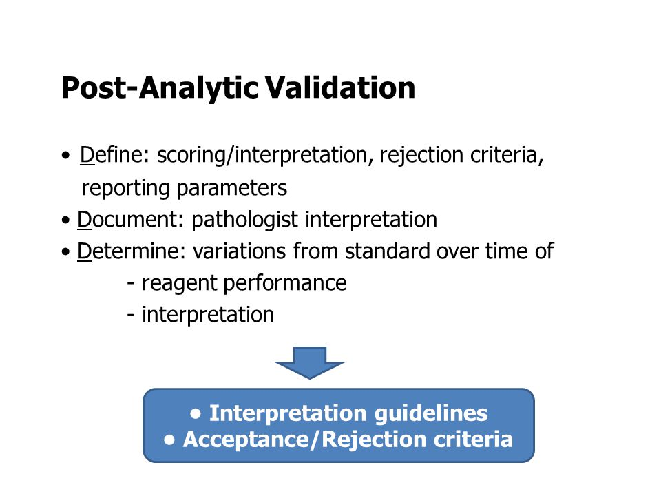 • Interpretation guidelines • Acceptance/Rejection criteria