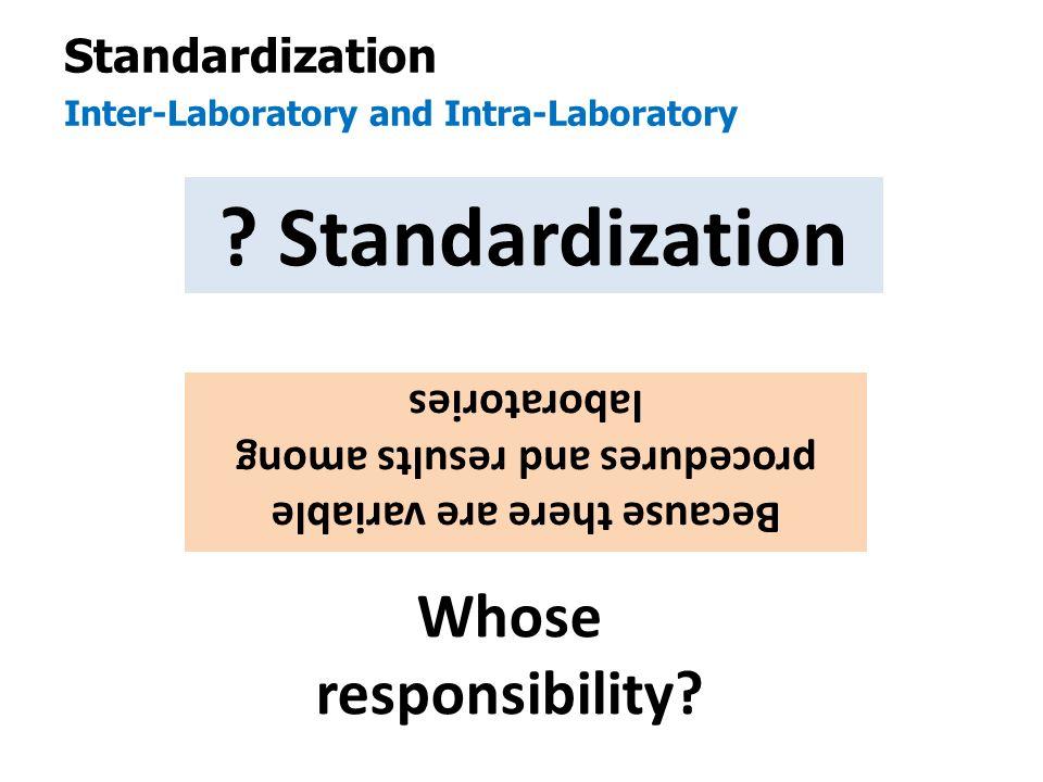 Because there are variable procedures and results among laboratories