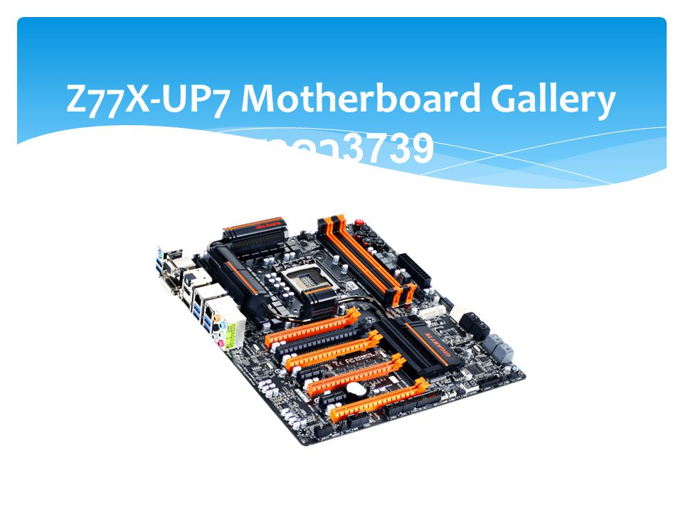 Z77X-UP7 Motherboard Gallery ราคา3739