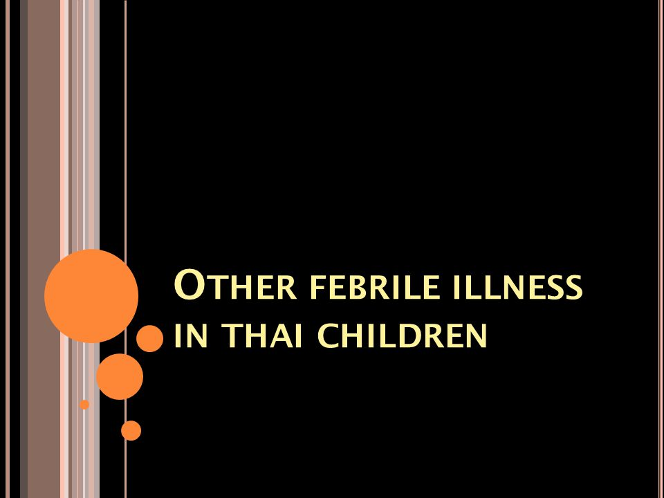 Other febrile illness in thai children