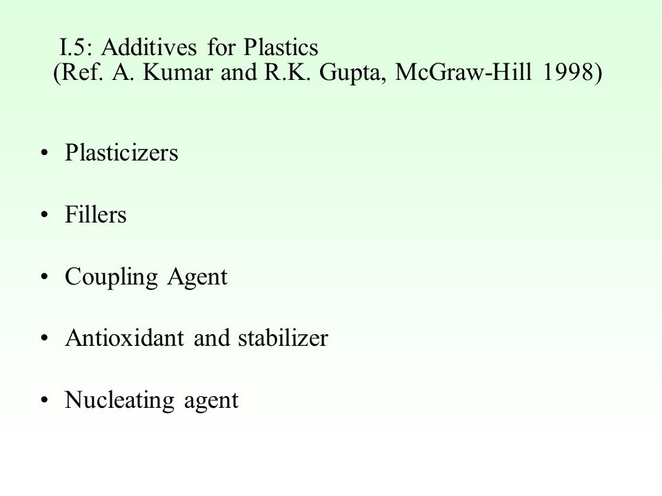 I. 5: Additives for Plastics (Ref. A. Kumar and R. K