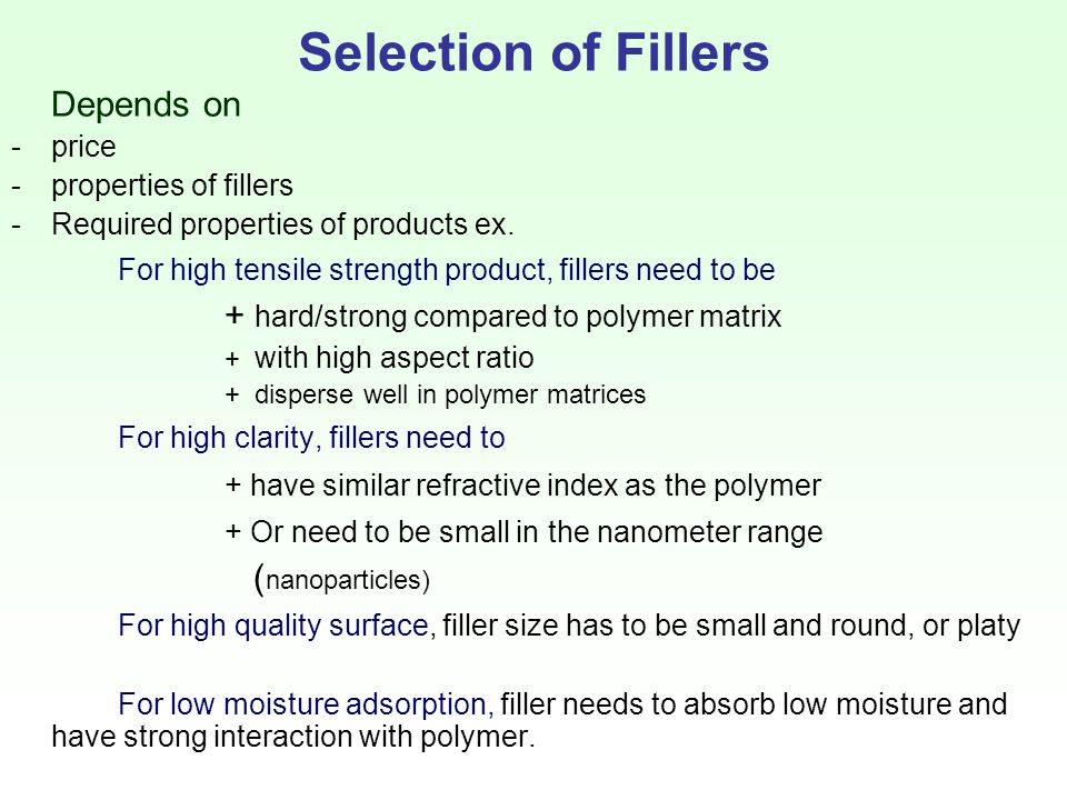 Selection of Fillers Depends on