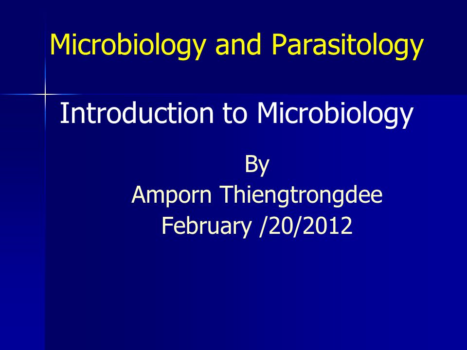 Microbiology and Parasitology Introduction to Microbiology