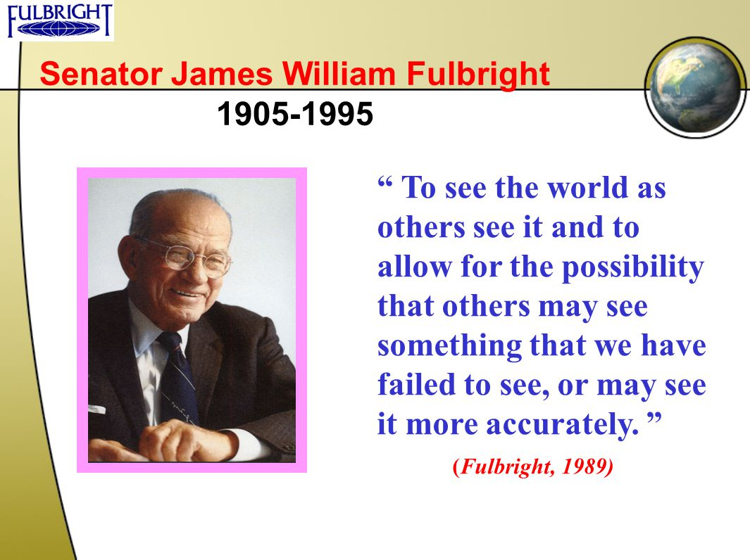 Senator James William Fulbright