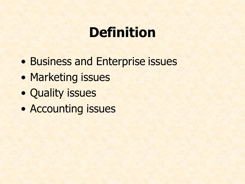 Definition Business and Enterprise issues Marketing issues