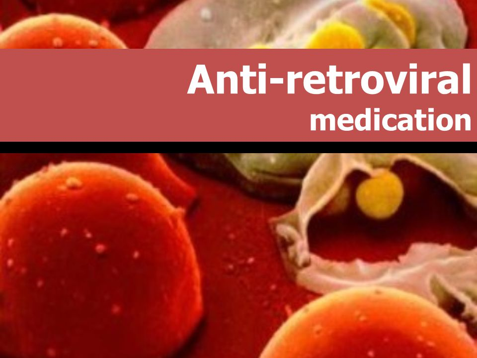 Anti-retroviral medication