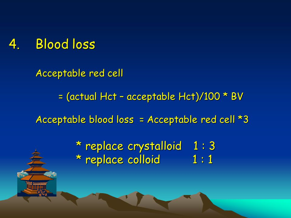 Blood loss Acceptable red cell = (actual Hct – acceptable Hct)/100