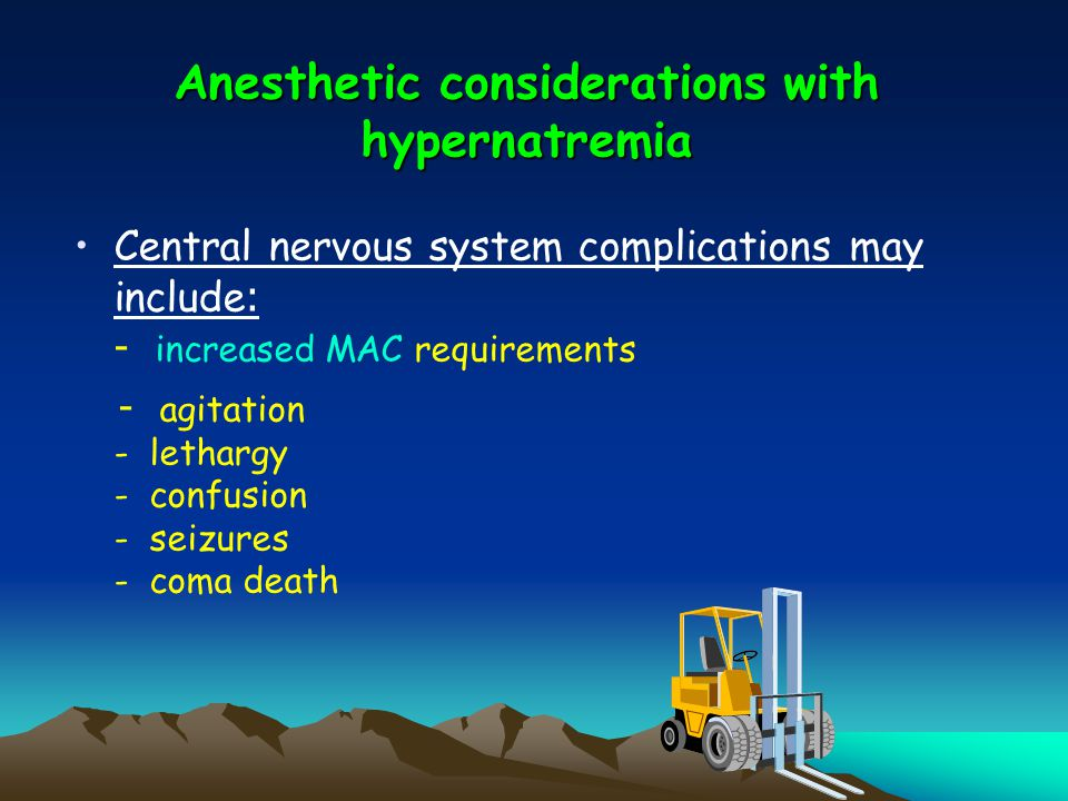 Anesthetic considerations with hypernatremia