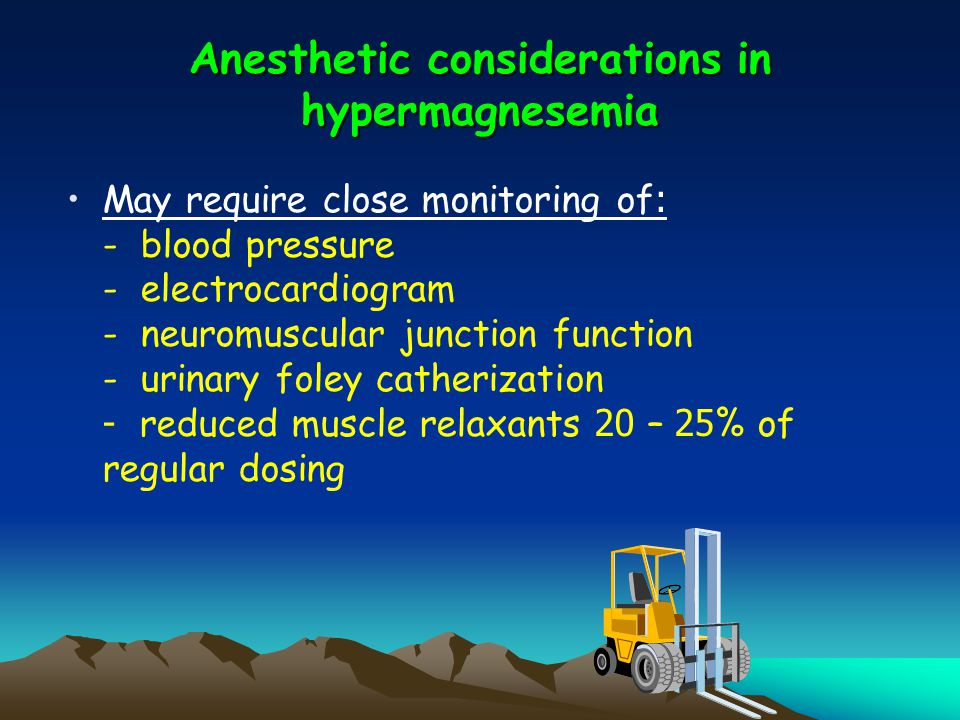 Anesthetic considerations in hypermagnesemia