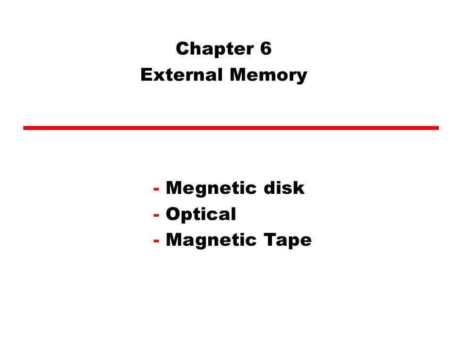 Chapter 6 External Memory