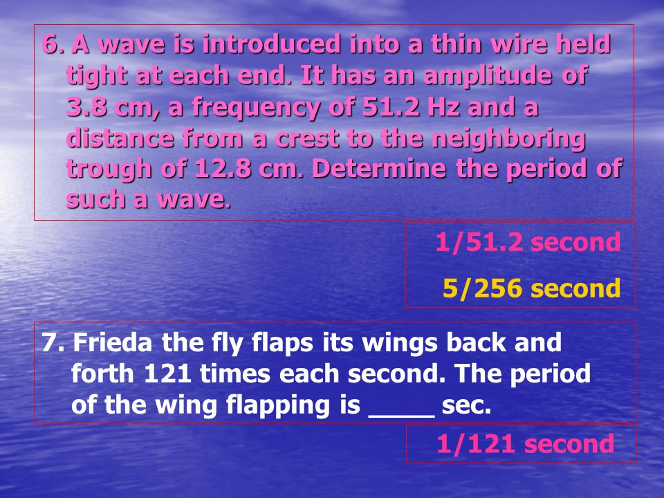 6. A wave is introduced into a thin wire held tight at each end