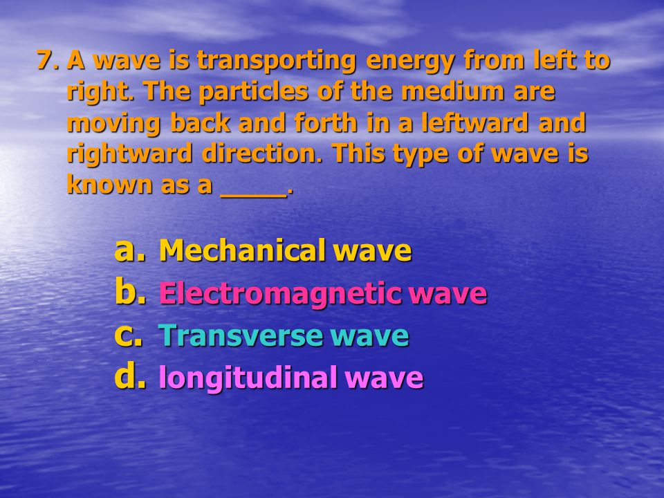Mechanical wave Electromagnetic wave Transverse wave longitudinal wave