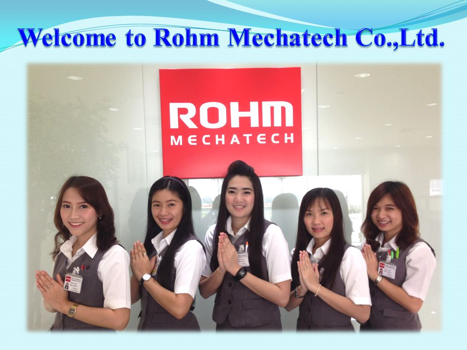 Welcome to Rohm Mechatech Co.,Ltd.