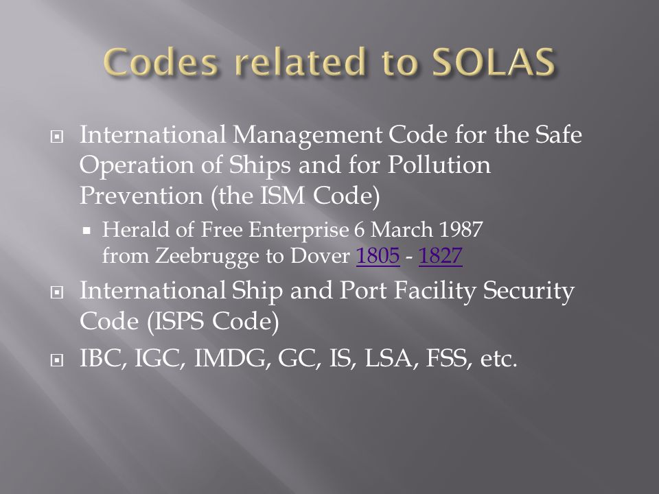Codes related to SOLAS International Management Code for the Safe Operation of Ships and for Pollution Prevention (the ISM Code)