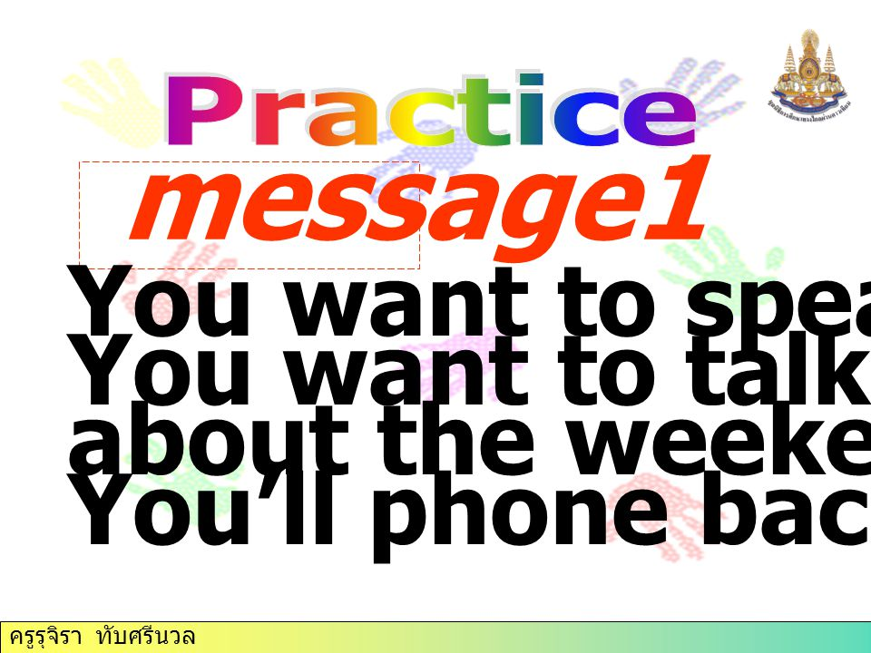 message1 You want to speak to Jane You want to talk to her