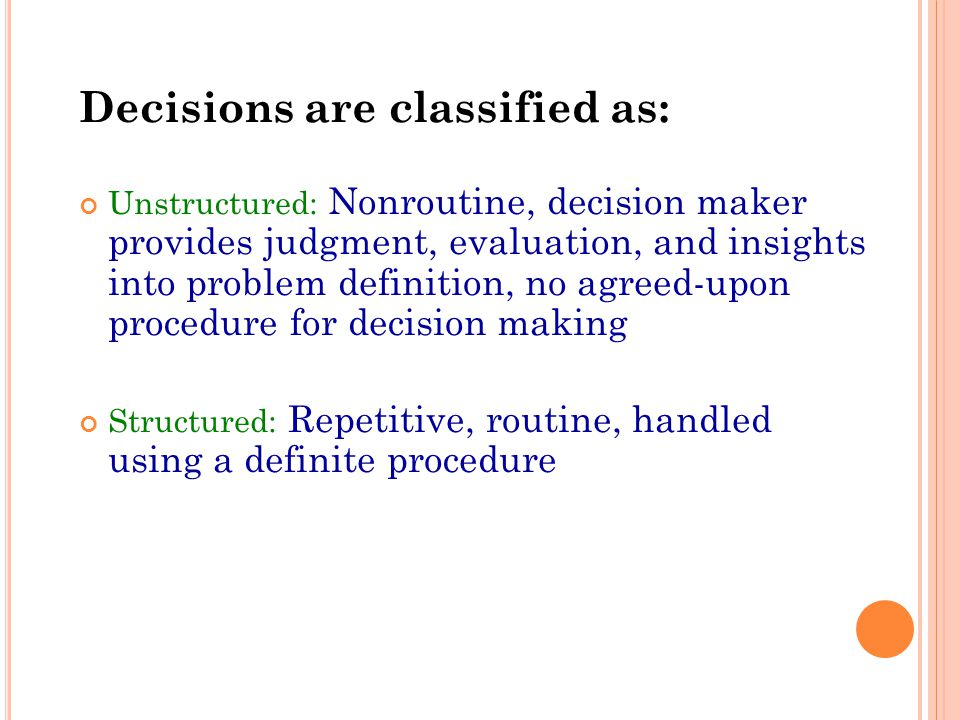 Decisions are classified as: