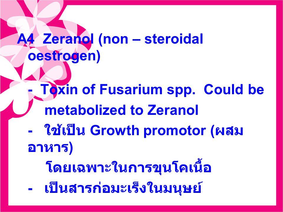 A4 Zeranol (non – steroidal oestrogen)