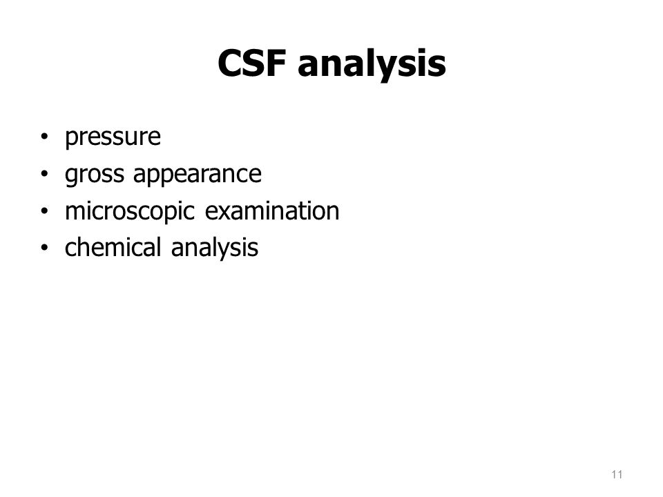 CSF analysis pressure gross appearance microscopic examination