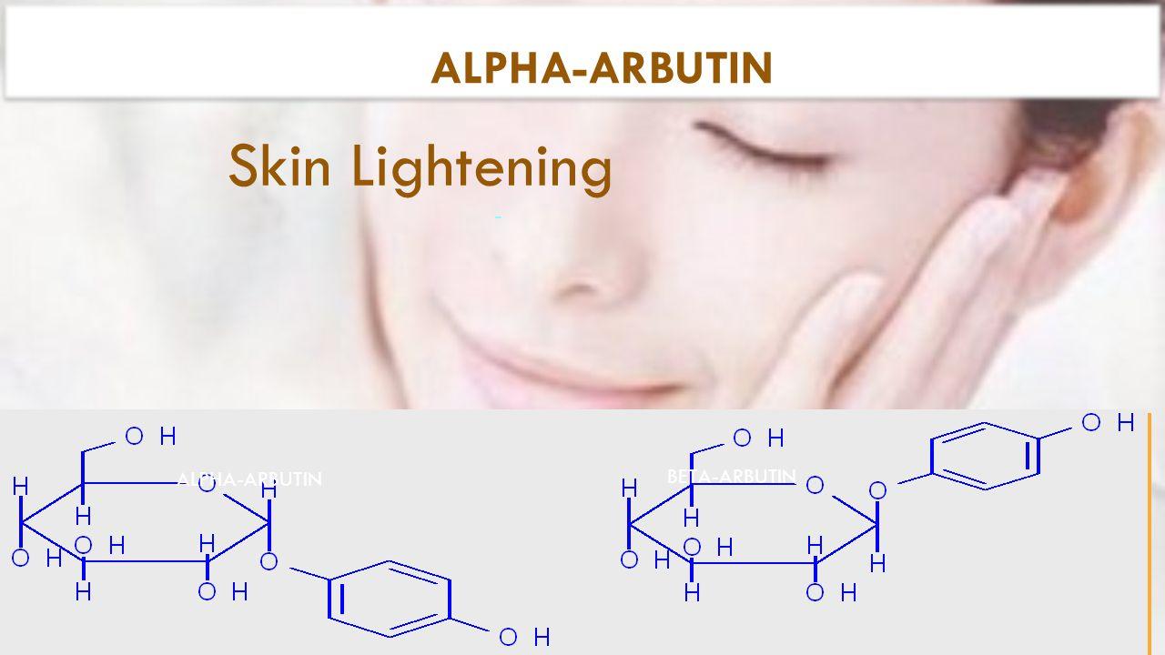 ALPHA-ARBUTIN Skin Lightening - ALPHA-ARBUTIN BETA-ARBUTIN