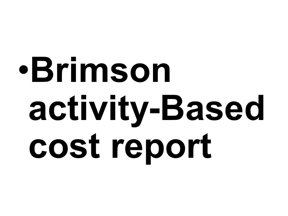 Brimson activity-Based cost report