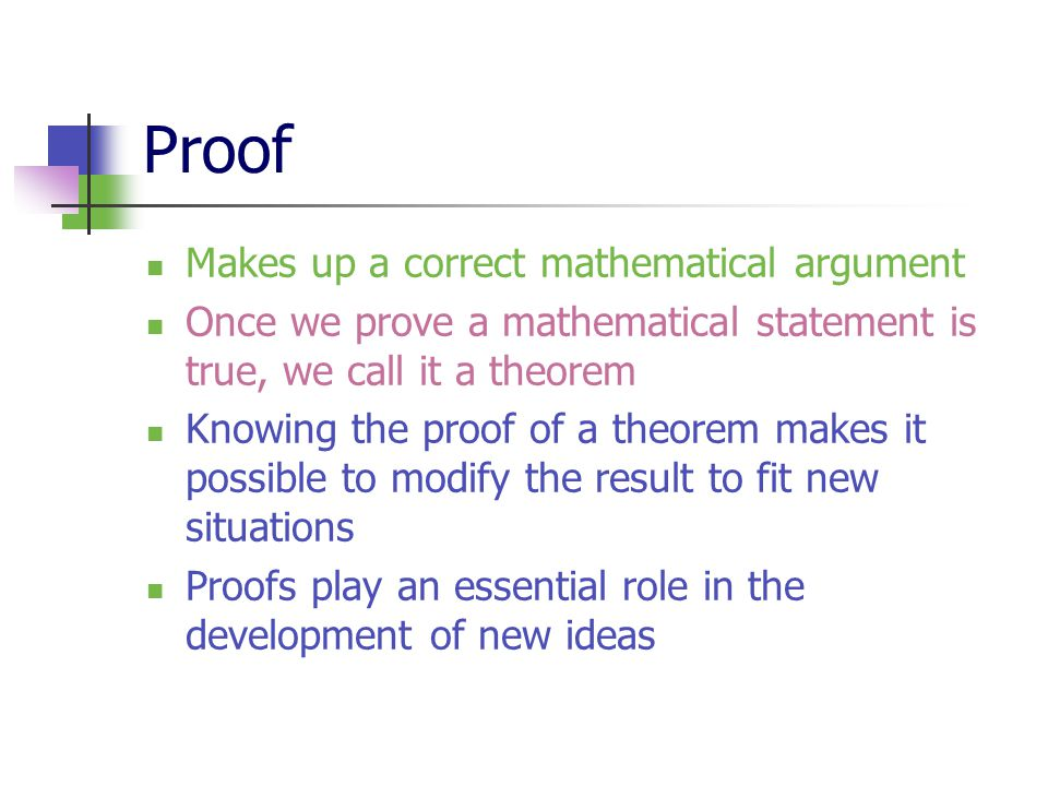 Proof Makes up a correct mathematical argument