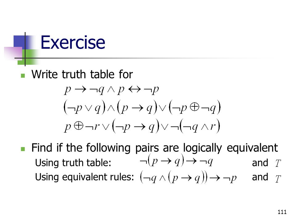 Exercise Write truth table for