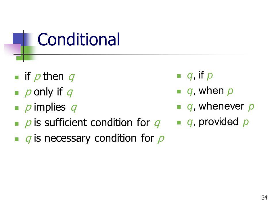 Conditional q, if p if p then q q, when p p only if q q, whenever p