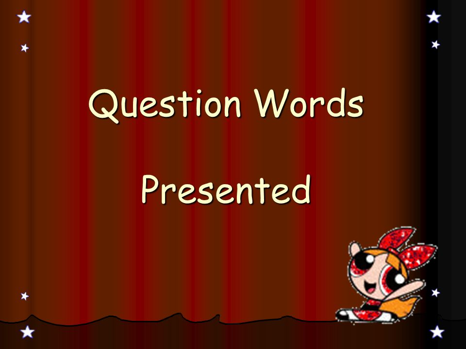 Question Words Presented