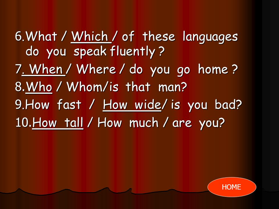 6.What / Which / of these languages do you speak fluently
