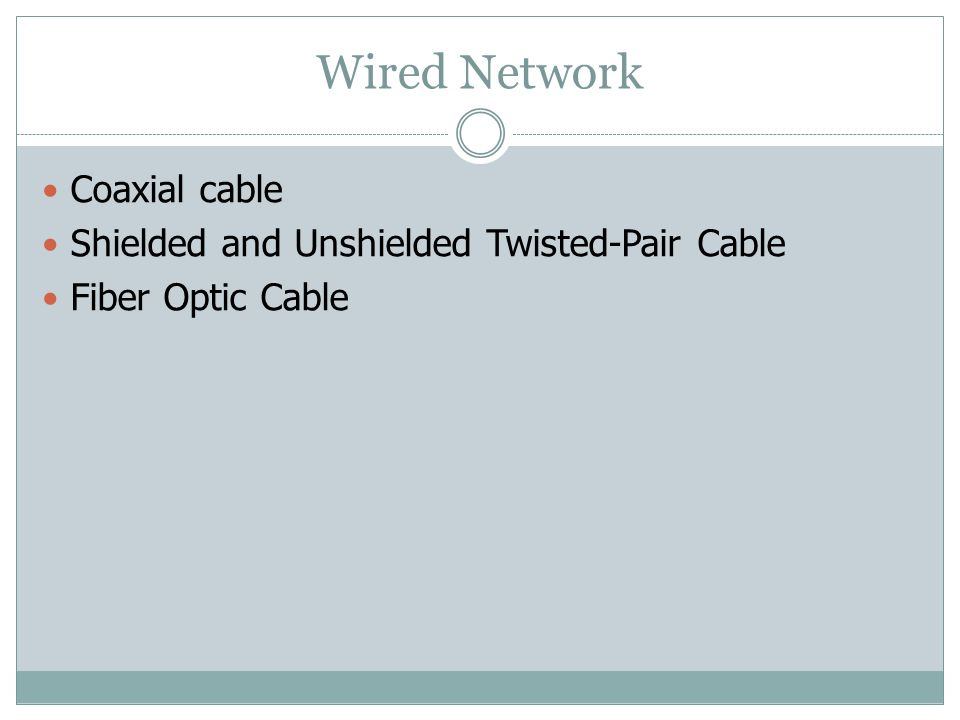 Wired Network Coaxial cable Shielded and Unshielded Twisted-Pair Cable