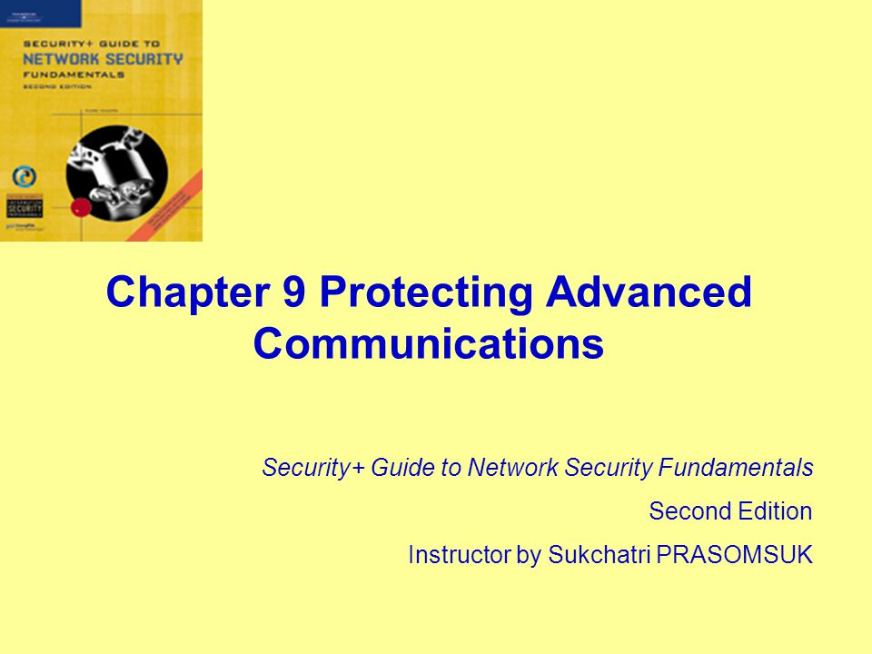 Chapter 9 Protecting Advanced Communications