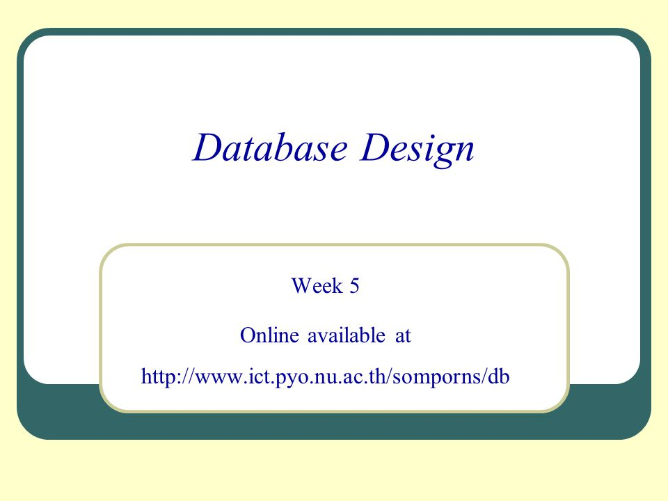 Week 5 Online available at http://www.ict.pyo.nu.ac.th/somporns/db