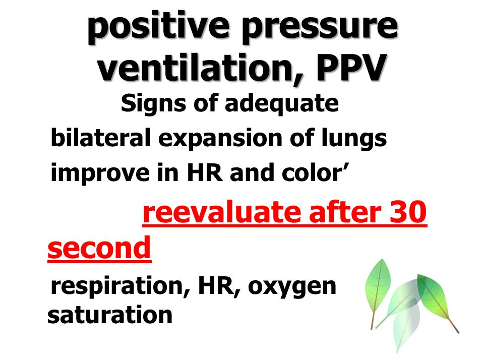 positive pressure ventilation, PPV