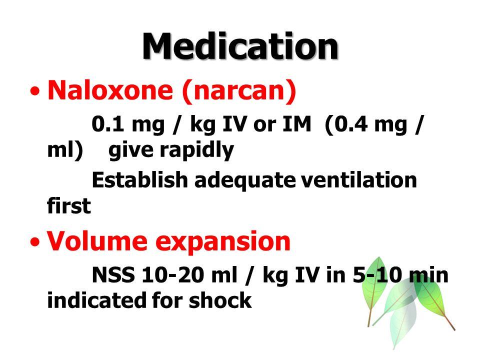 Medication Naloxone (narcan) Volume expansion