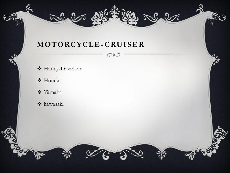 Motorcycle-Cruiser Harley-Davidson Honda Yamaha kawasaki