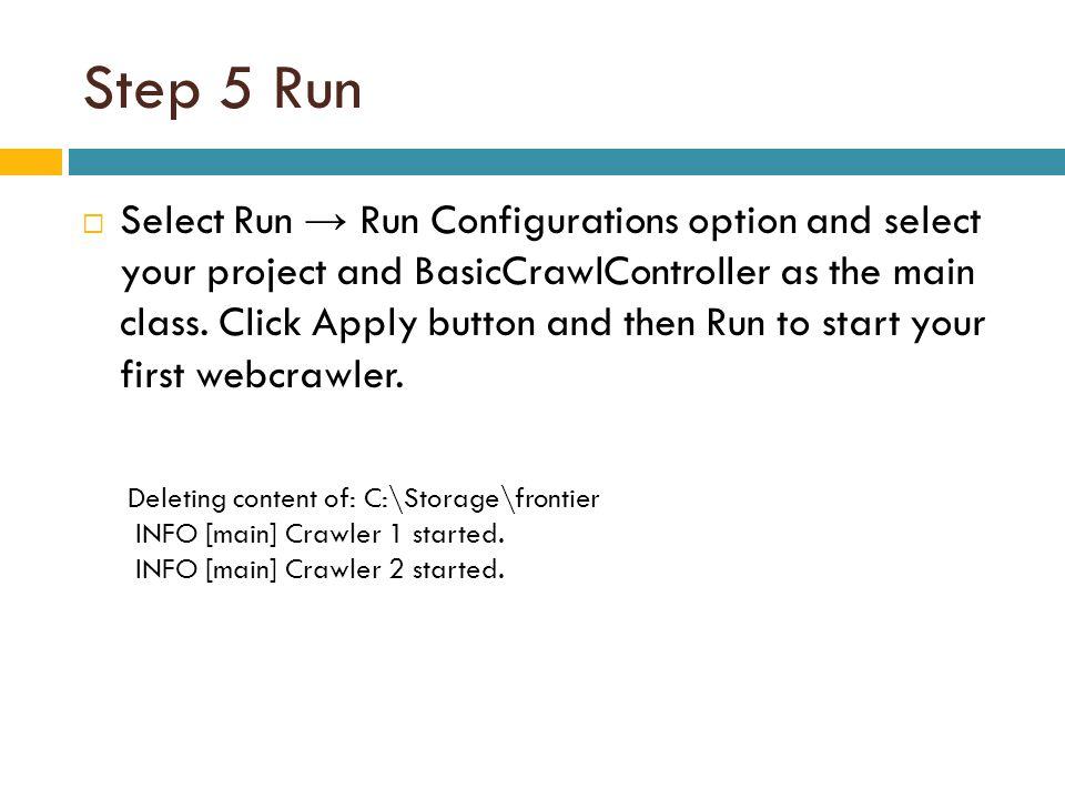 Step 5 Run