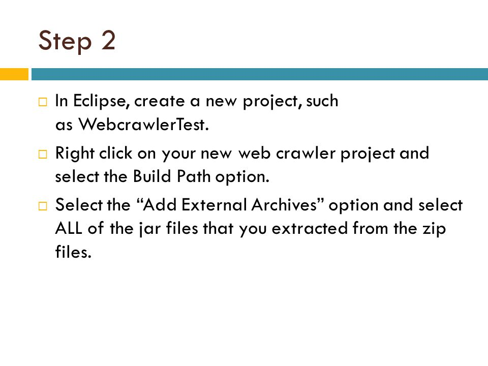 Step 2 In Eclipse, create a new project, such as WebcrawlerTest.