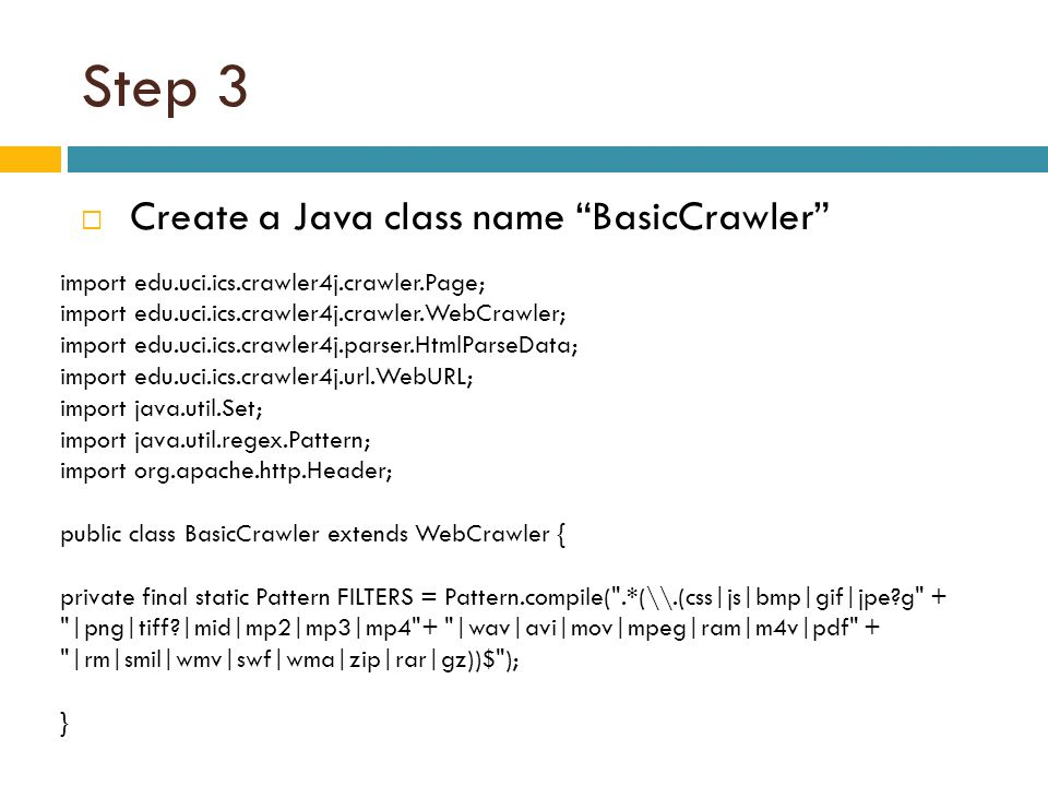 Step 3 Create a Java class name BasicCrawler