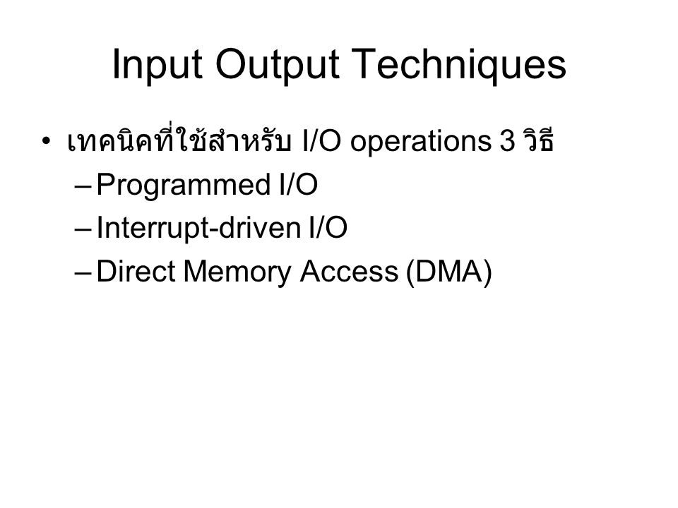 Input Output Techniques
