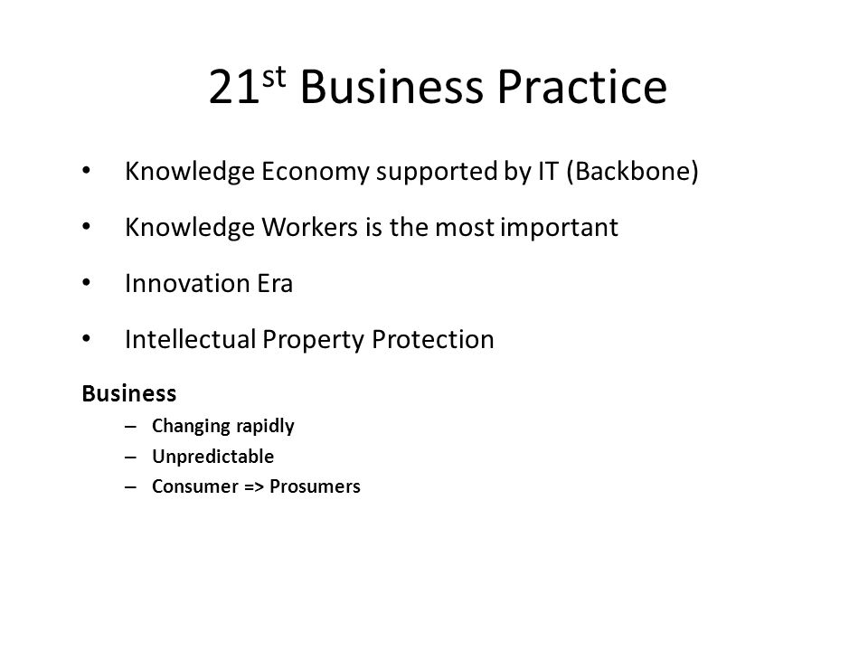 21st Business Practice Knowledge Economy supported by IT (Backbone)