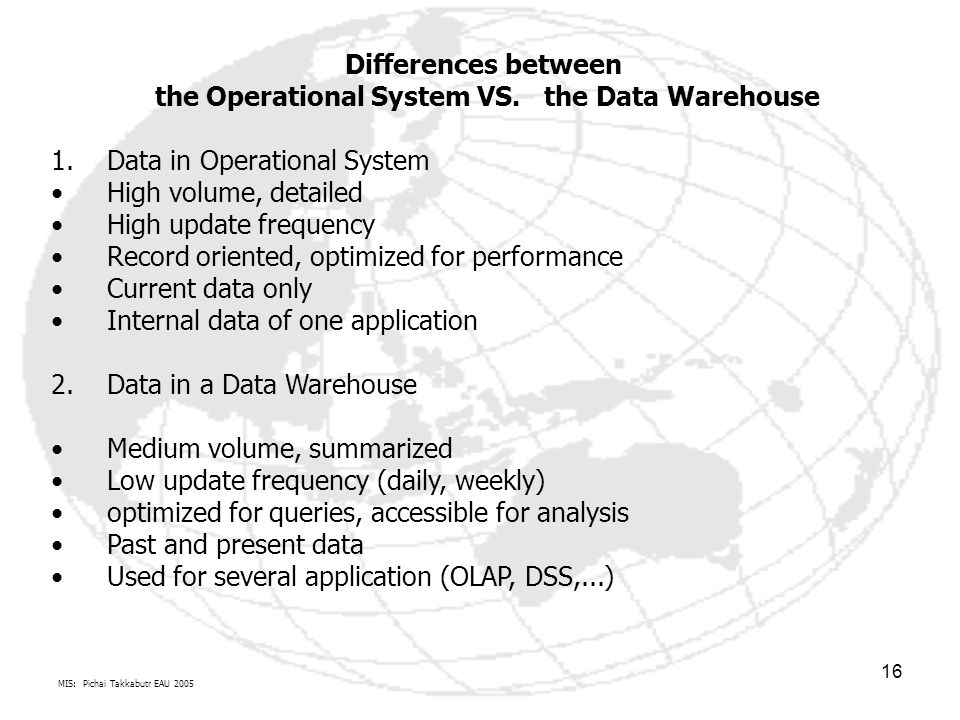 the Operational System VS. the Data Warehouse