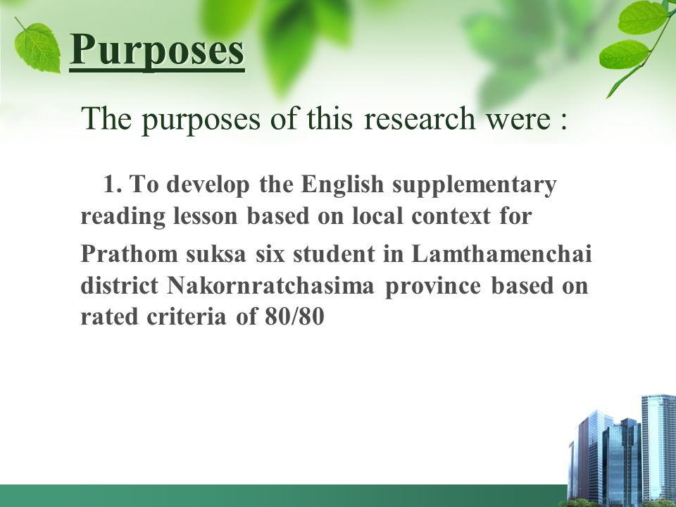 Purposes The purposes of this research were :