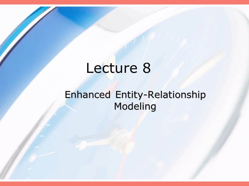 Enhanced Entity-Relationship Modeling