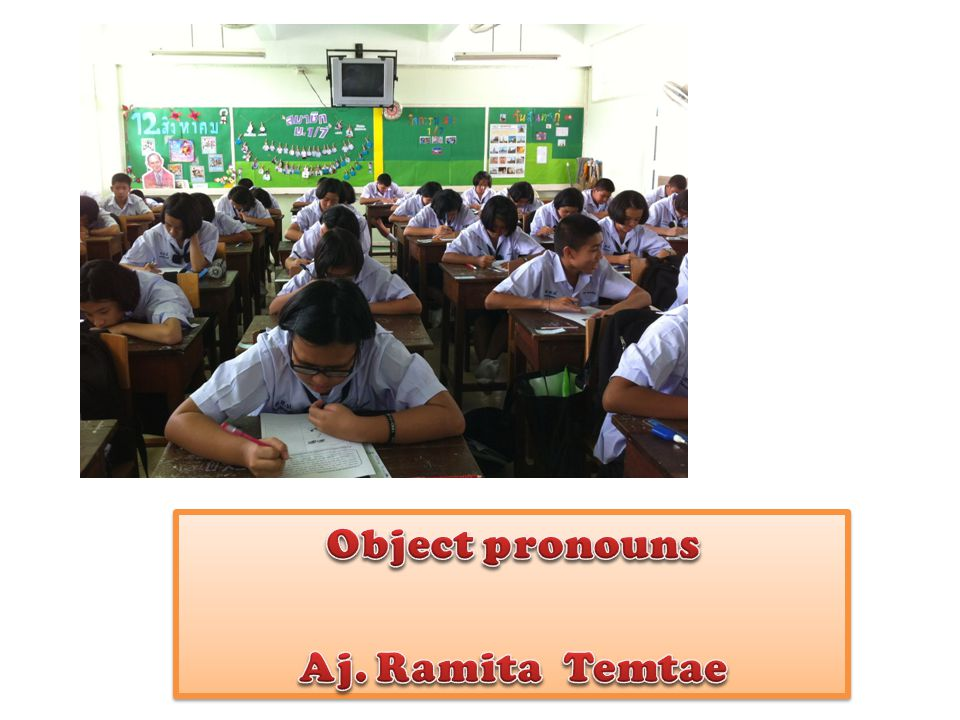 Object pronouns Aj. Ramita Temtae