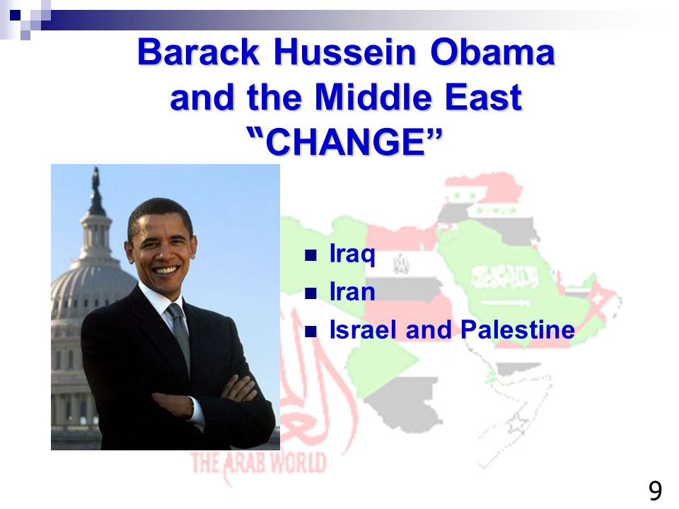 Barack Hussein Obama and the Middle East CHANGE